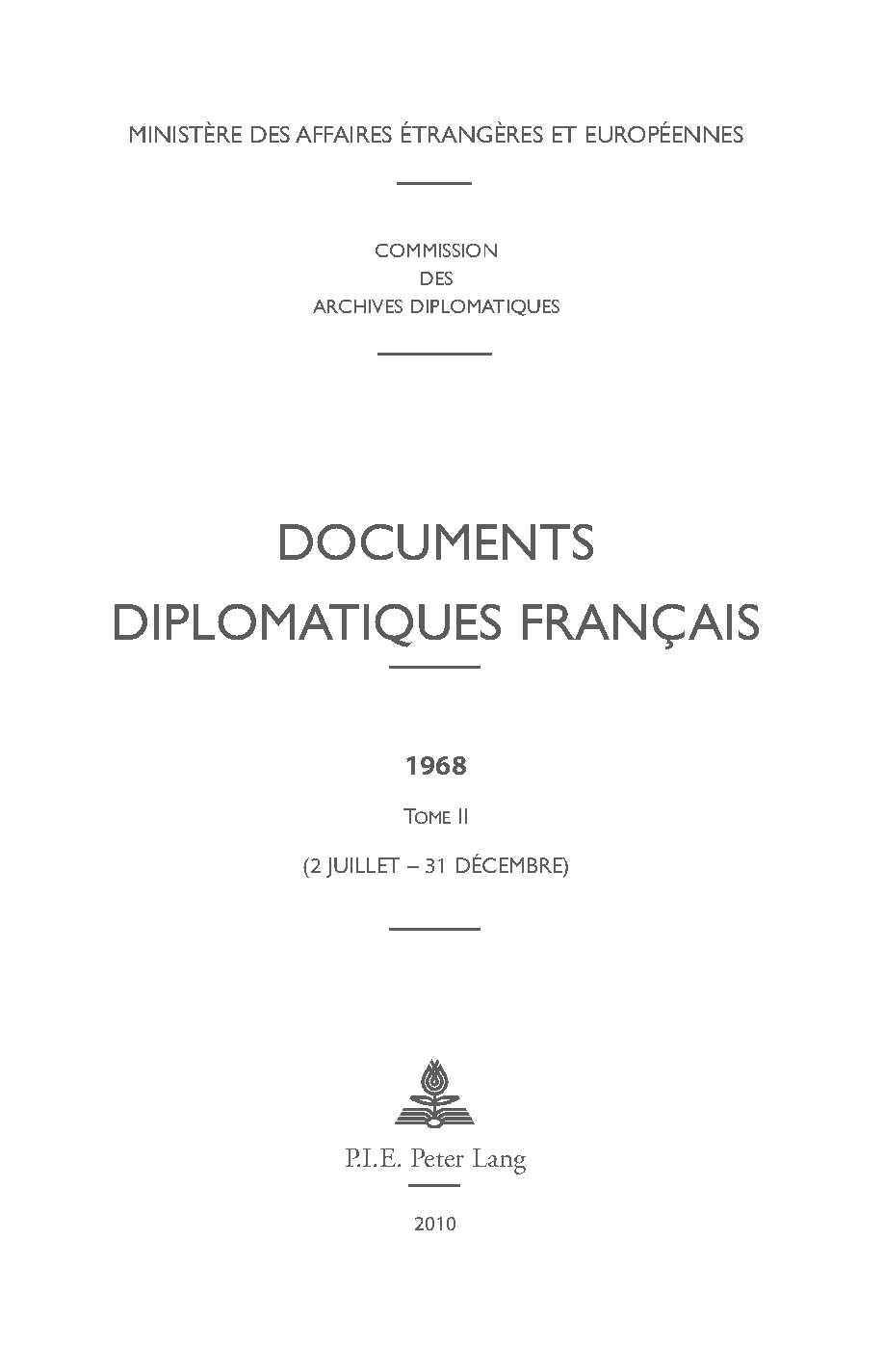 DOCUMENTS DIPLOMATIQUES FRANCAIS - 1968 - TOME II (2 JUILLET - 31 DECEMBRE)
