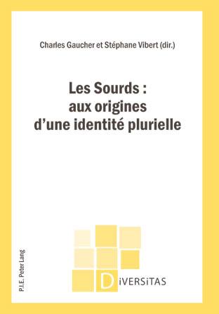 LES SOURDS: AUX ORIGINES D'UNE IDENTITE PLURIELLE