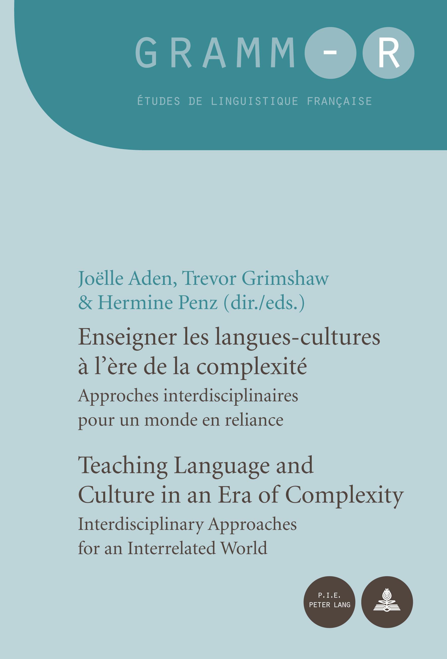 ENSEIGNER LES LANGUES-CULTURES A L'ERE DE LA COMPLEXITE  TEACHING LANGUAGE AND CULTURE IN AN ERA OF