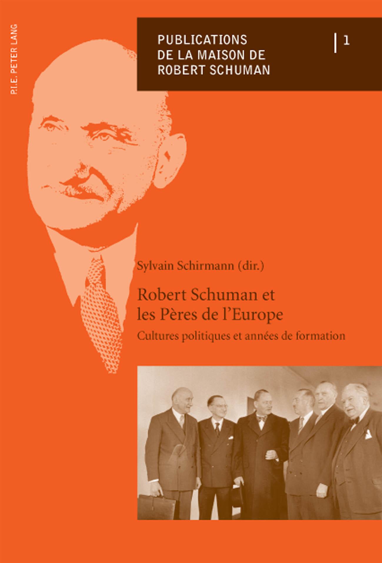 ROBERT SCHUMAN ET LES PERES DE L'EUROPE