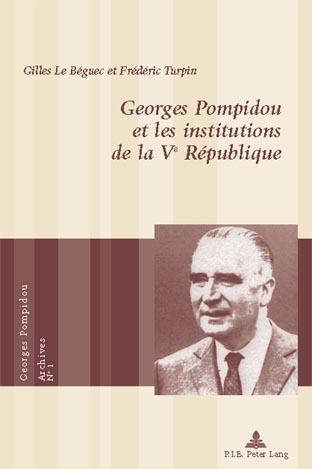 GEORGES POMPIDOU ET LES INSTITUTIONS DE LA VE REPUBLIQUE