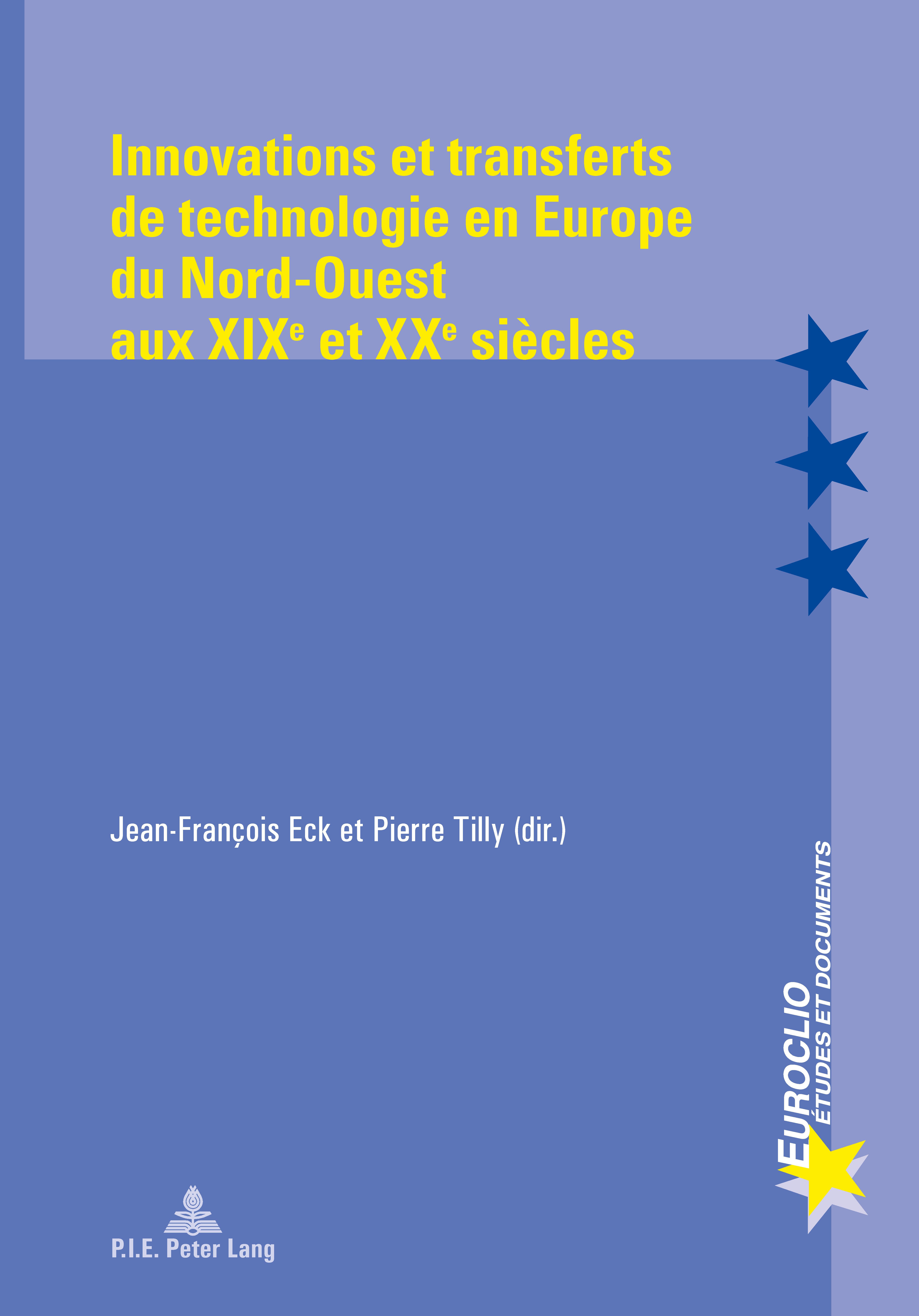 INNOVATIONS ET TRANSFERTS DE TECHNOLOGIE EN EUROPE DU NORD-OUEST AUX XIXE ET XXE SIECLES