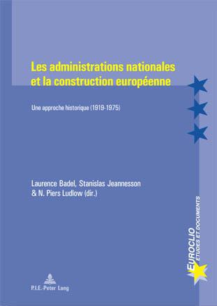 LES ADMINISTRATIONS NATIONALES ET LA CONSTRUCTION EUROPEENNE