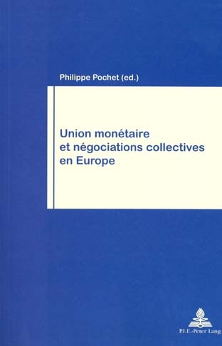 UNION MONETAIRE ET NEGOCIATIONS COLLECTIVES EN EUROPE