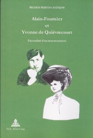 ALAIN-FOURNIER ET YVONNE DE QUIEVRECOURT