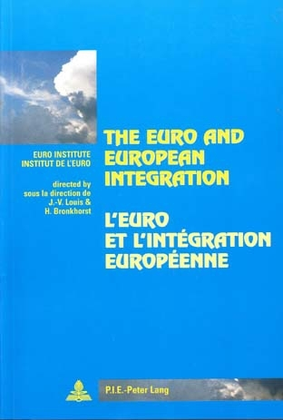 EURO AND EUROPEAN INTEGRATION/L'EURO ET L'INTEGRATION EUROPEENNE