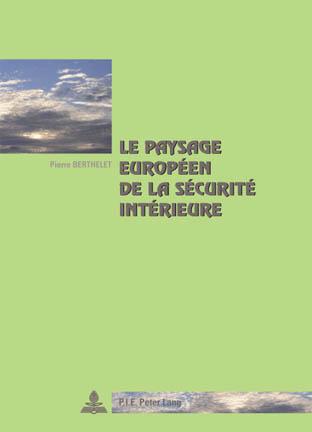LE PAYSAGE EUROPEEN DE LA SECURITE INTERIEURE