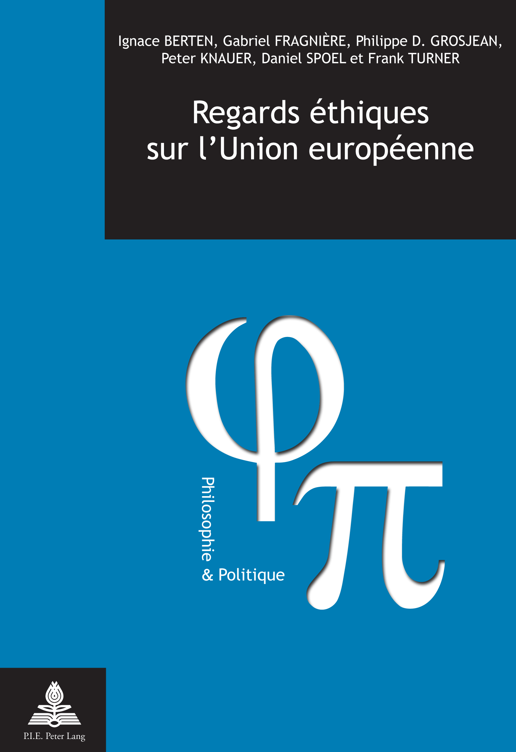 REGARDS ETHIQUES SUR L'UNION EUROPEENNE