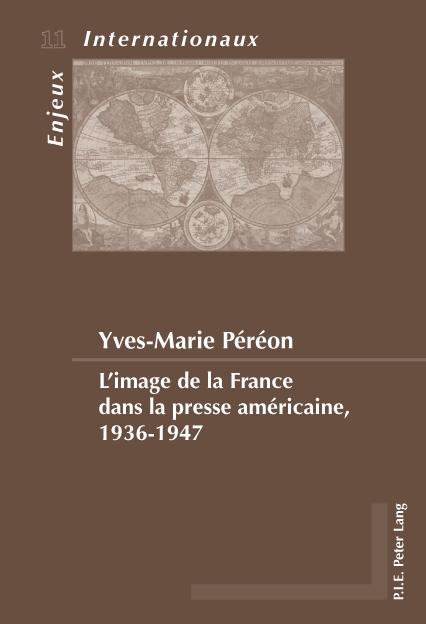 L'IMAGE DE LA FRANCE DANS LA PRESSE AMERICAINE 1936-1947