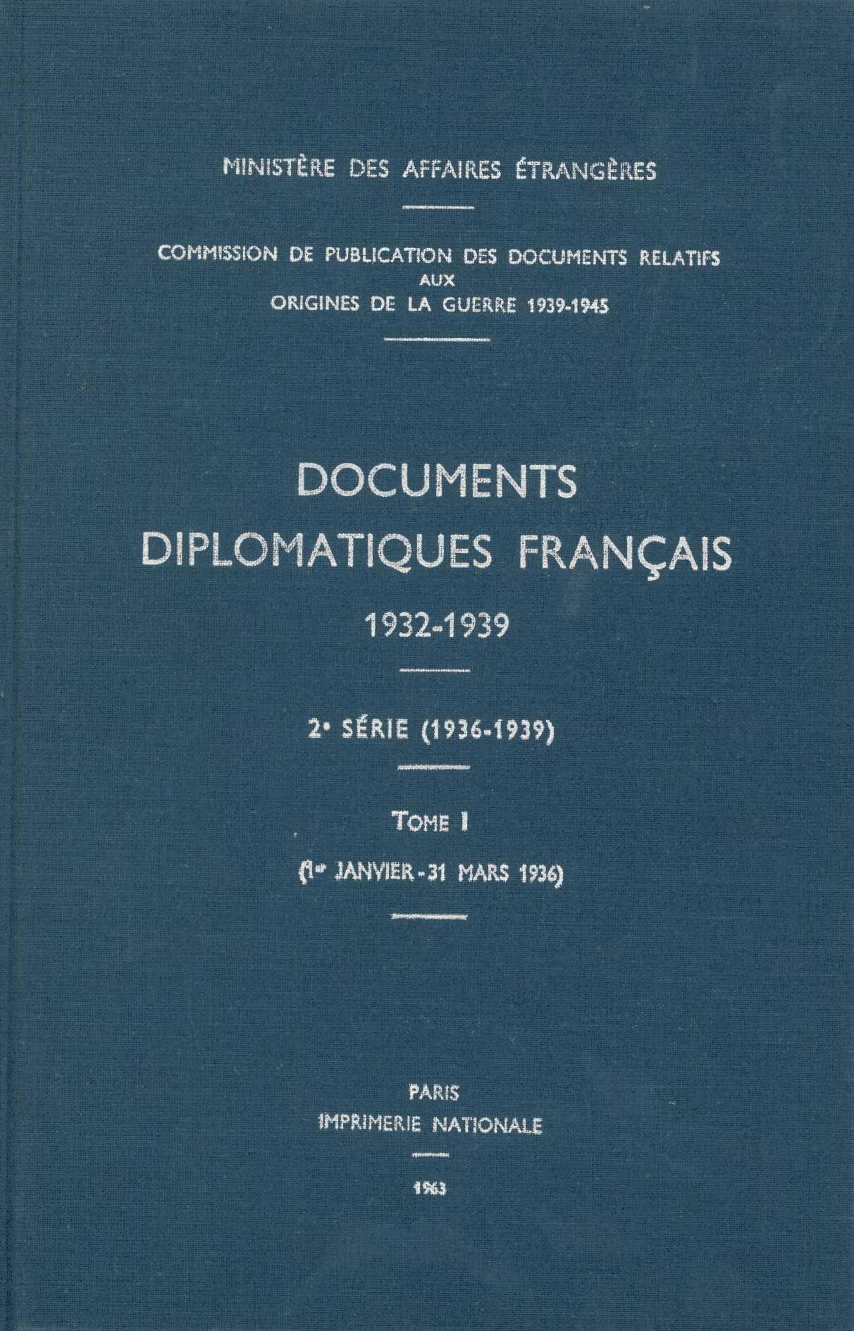 DOCUMENTS DIPLOMATIQUES FRANCAIS - 1936 - TOME I (1ER JANVIER - 31 MARS)