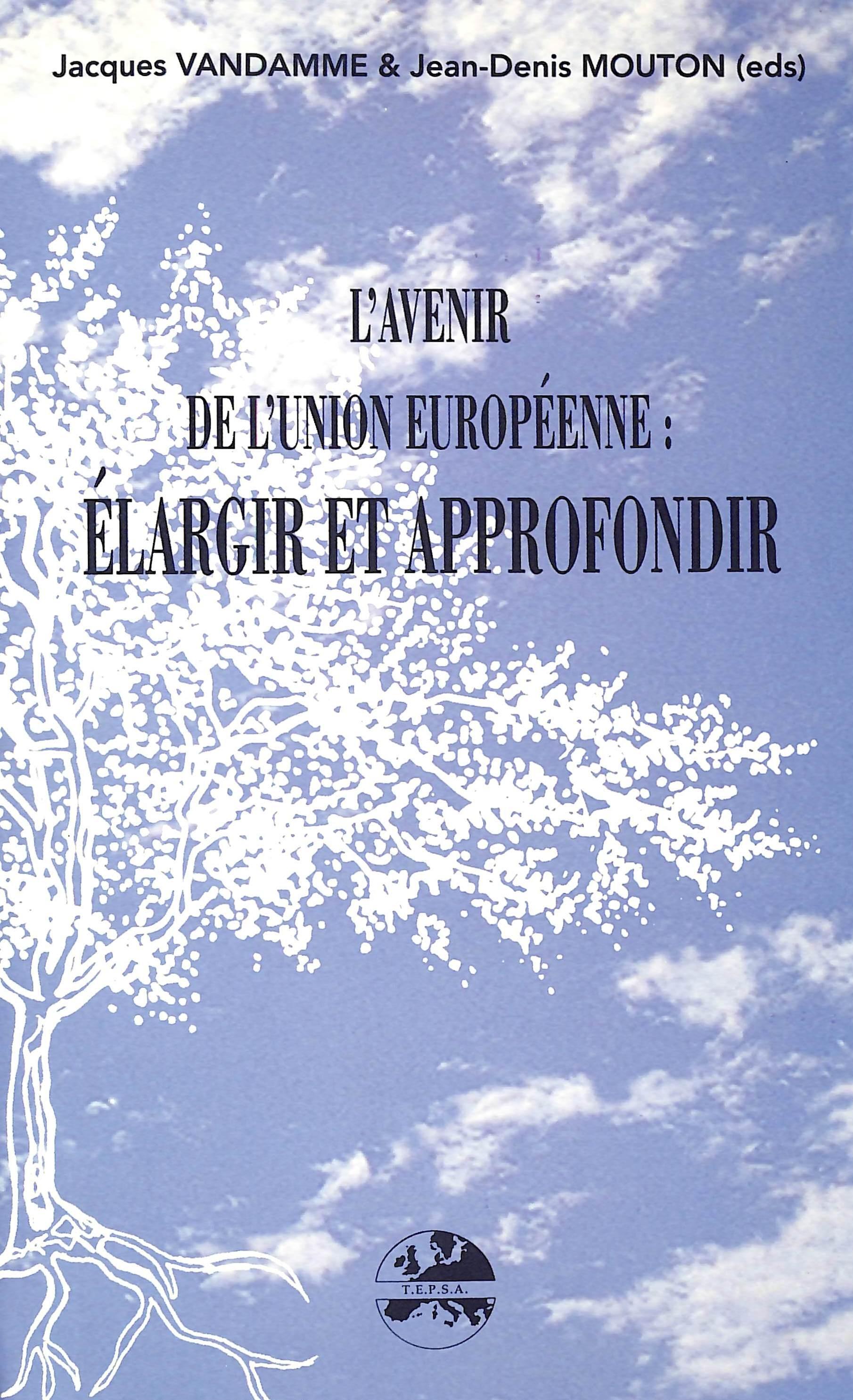 L'AVENIR DE L'UNION EUROPEENNE: ELARGIR ET APPROFONDIR