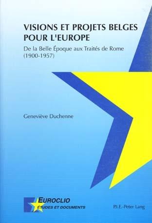 VISIONS ET PROJETS BELGES POUR L'EUROPE