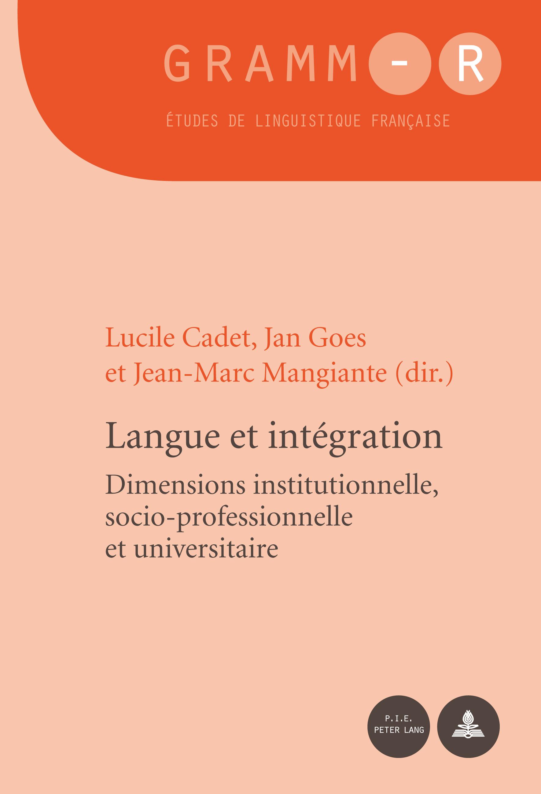 LANGUE ET INTEGRATION - DIMENSIONS INSTITUTIONNELLE, SOCIO-PROFESSIONNELLE ET UNIVERSITAIRE