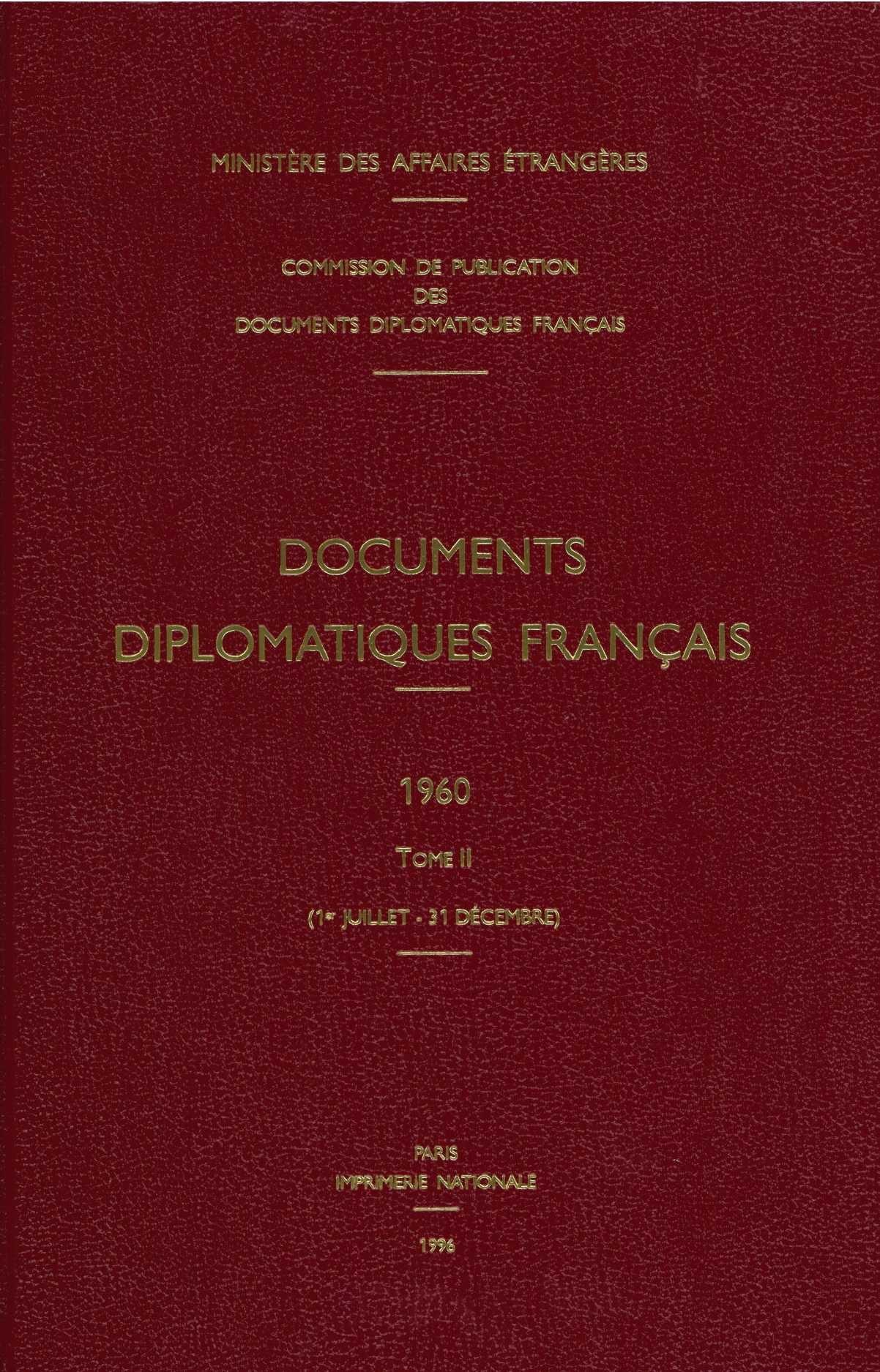 DOCUMENTS DIPLOMATIQUES FRANCAIS - 1960 - TOME II (1ER JUILLET - 31 DECEMBRE)