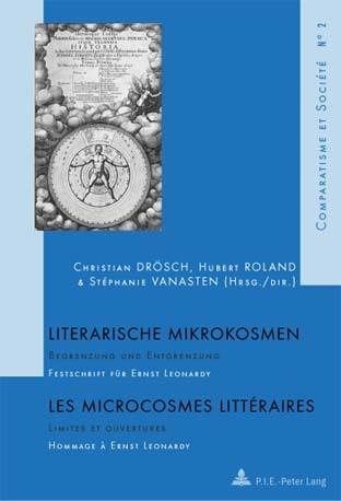 LITERARISCHE MIKROKOSMEN/LES MICROCOSMES LITTERAIRES