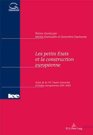 LES PETITS ETATS ET LA CONSTRUCION EUROPEENNE