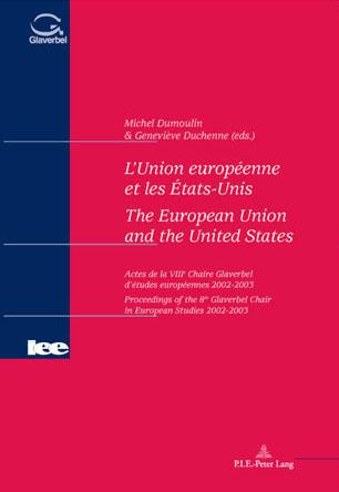 L'UNION EUROPEENNE ET LES ETATS-UNIS/THE EUROPEAN UNION AND THE UNITED STATES