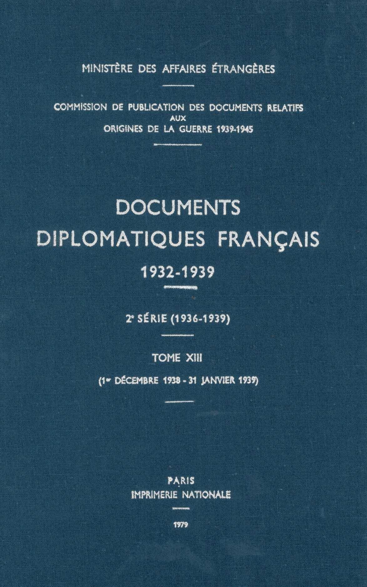 DOCUMENTS DIPLOMATIQUES FRANCAIS - 1938 - TOME VI (1ER DECEMBRE 1938 - 31 JANVIER 1939)