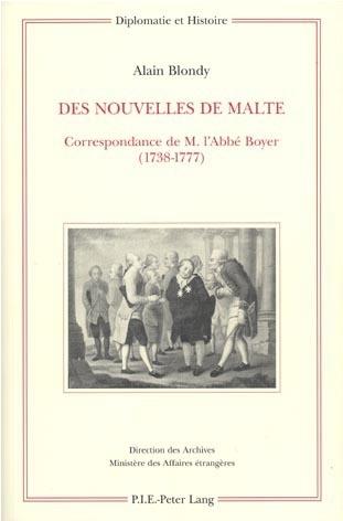 DES NOUVELLES DE MALTE - CORRESPONDANCE DE M. L'ABBE BOYER (1738-1777)