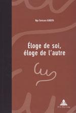ELOGE DE SOI, ELOGE DE L'AUTRE