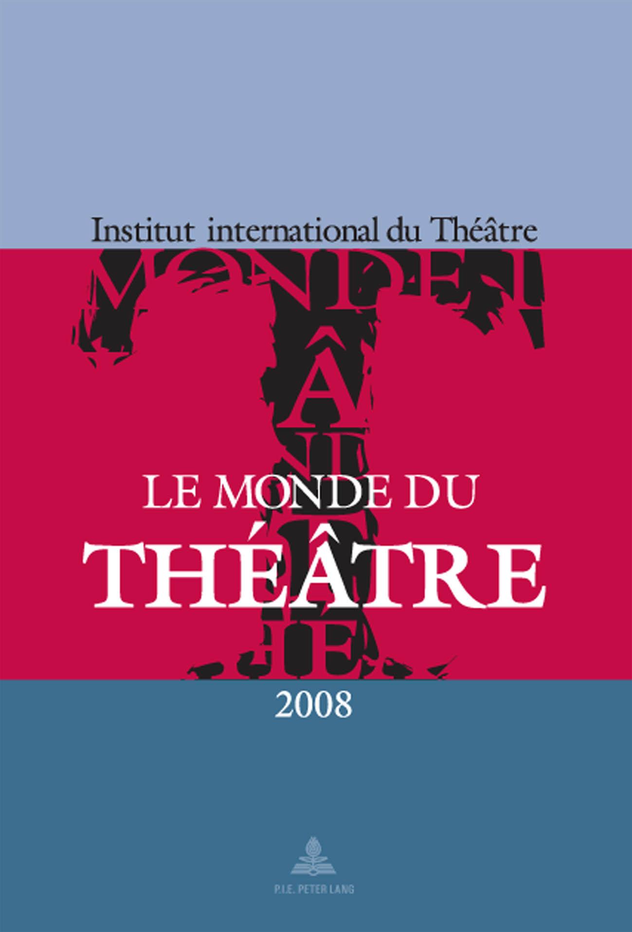 LE MONDE DU THEATRE EDITION 2008