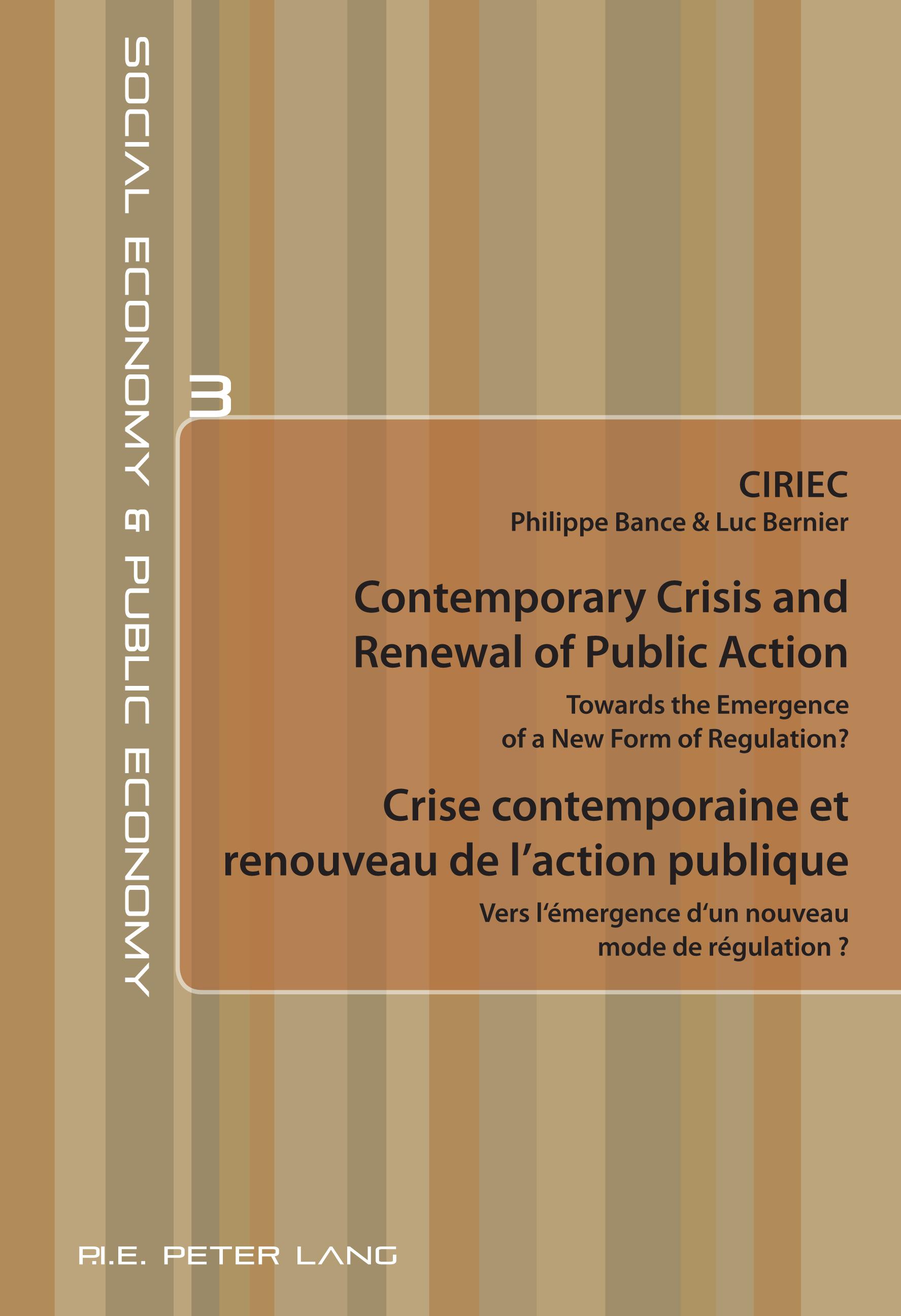 CONTEMPORARY CRISIS AND RENEWAL OF PUBLIC ACTION/CRISE CONTEMPORAINE ET RENOUVEAU DE L'ACTION PUBLIQ