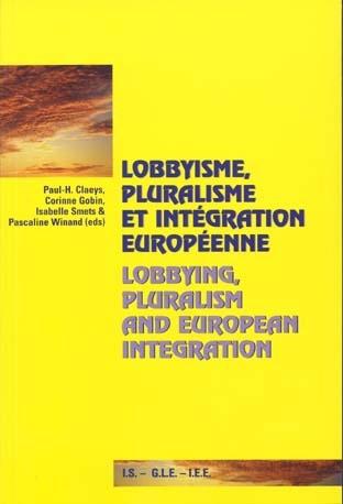 LOBBYISME, PLURALISME ET INTEGRATION EUROPEENNE
