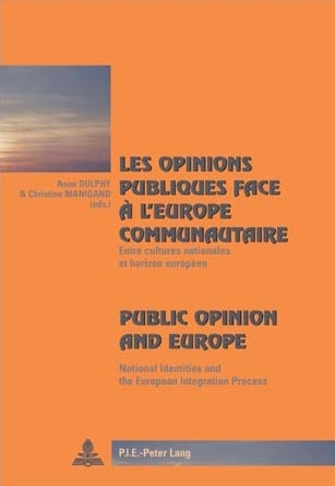 LES OPINIONS PUBLIQUES FACE A L'EUROPE COMMUNAUTAIRE/PUBLIC OPINION AND EUROPE