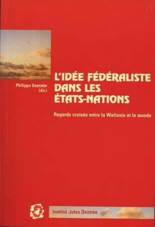 L'IDEE FEDERALISTE DANS LES ETATS-NATIONS