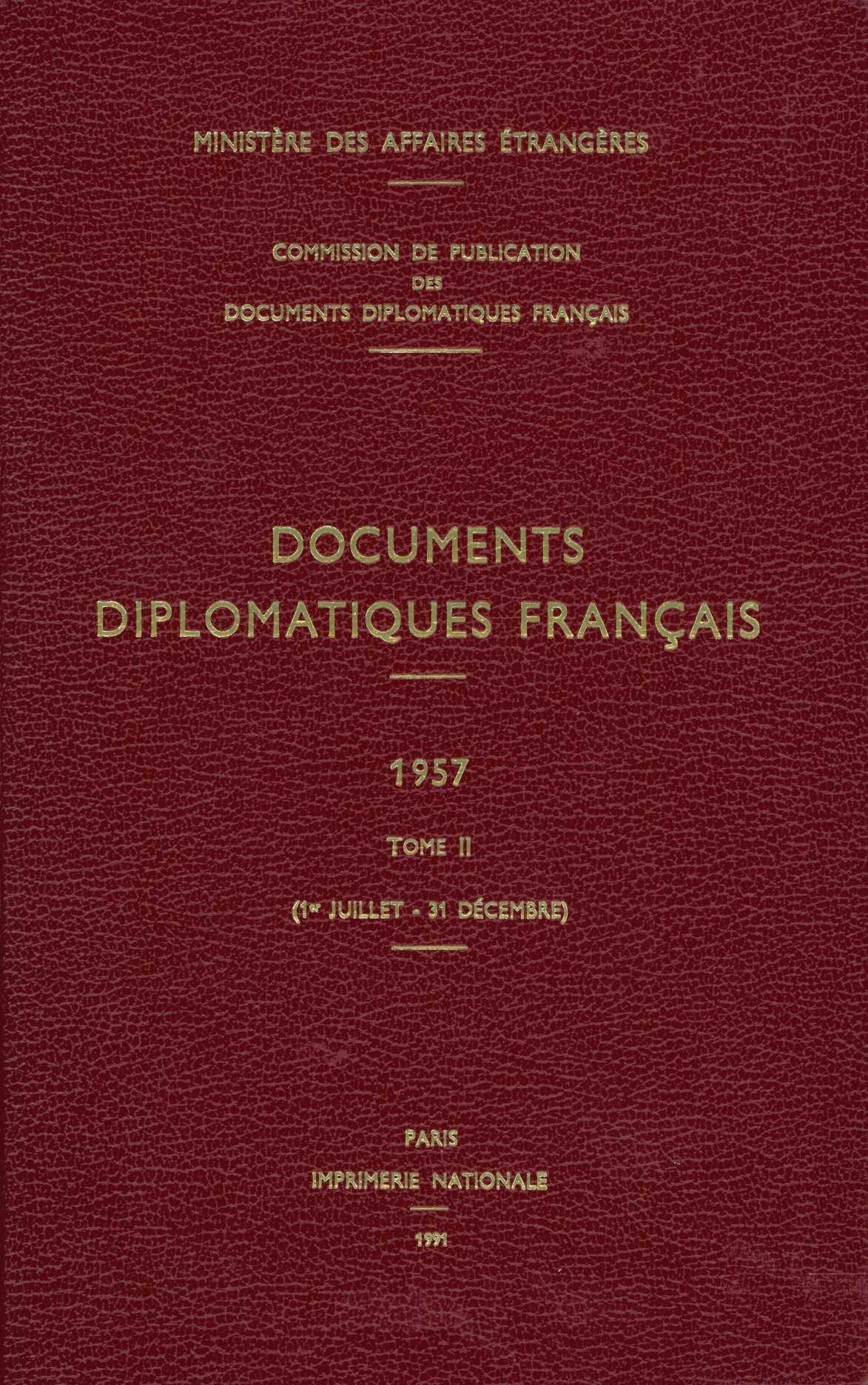 DOCUMENTS DIPLOMATIQUES FRANCAIS - 1957 - TOME II (1ER JUILLET - 31 DECEMBRE)