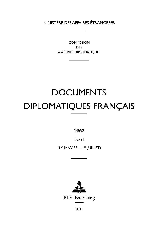 DOCUMENTS DIPLOMATIQUES FRANCAIS - 1967 - TOME I (1ER JANVIER - 1ER JUILLET)