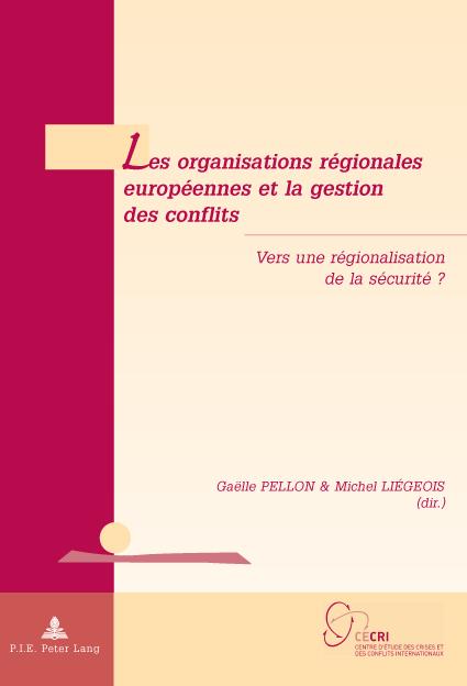 LES ORGANISATIONS REGIONALES EUROPEENNES ET LA GESTION DES CONFLITS