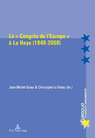 """LE """"CONGRES DE L'EUROPE"""" A LA HAYE (1948-2008)"""