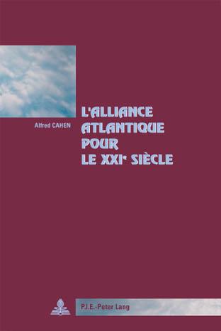 L'ALLIANCE ATLANTIQUE POUR LE XXIE SIECLE