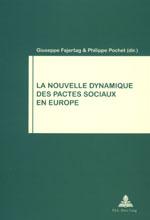 LA NOUVELLE DYNAMIQUE DES PACTES SOCIAUX EN EUROPE