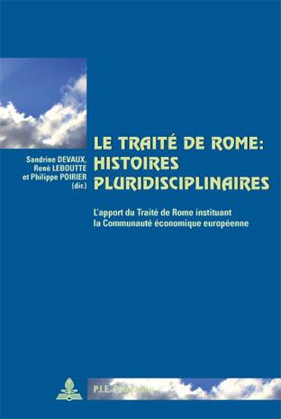 LE TRAITE DE ROME: HISTOIRES PLURIDISCIPLINAIRES