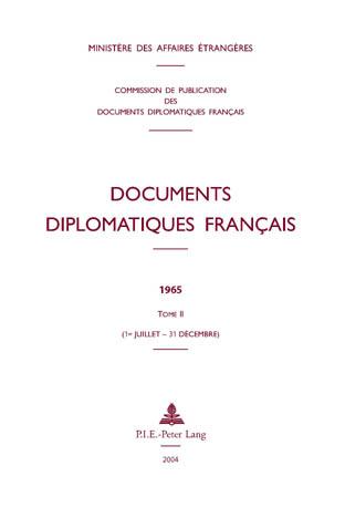 DOCUMENTS DIPLOMATIQUES FRANCAIS - 1965 - TOME II (1ER JUILLET - 31 DECEMBRE)