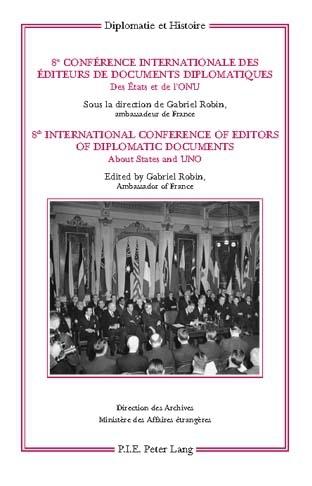 8E CONFERENCE INTERNATIONALE DES EDITEURS DE DOCUMENTS DIPLOMATIQUE/8TH INTERNATIONAL CONFERENCE OF