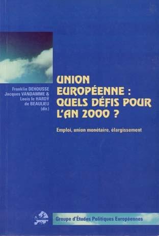 UNION EUROPEENNE: QUELS DEFIS POUR L'AN 2000?