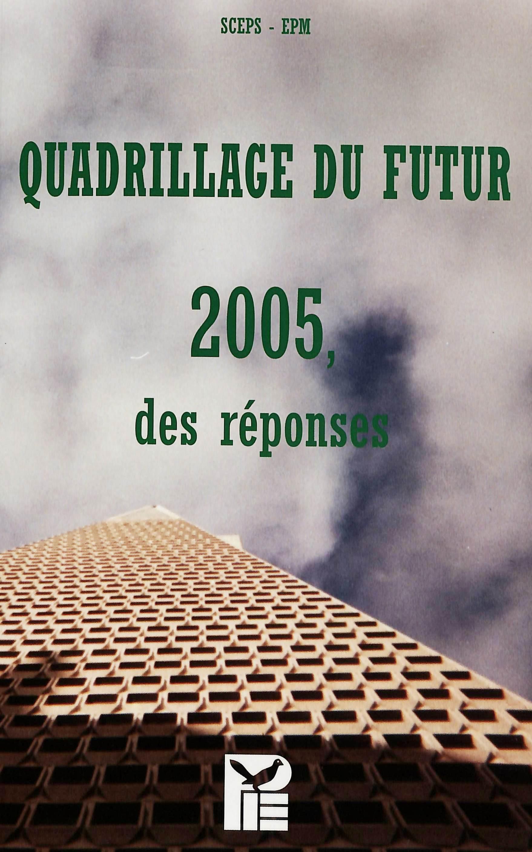 QUADRILLAGE DU FUTUR 2005 DES REPONSES