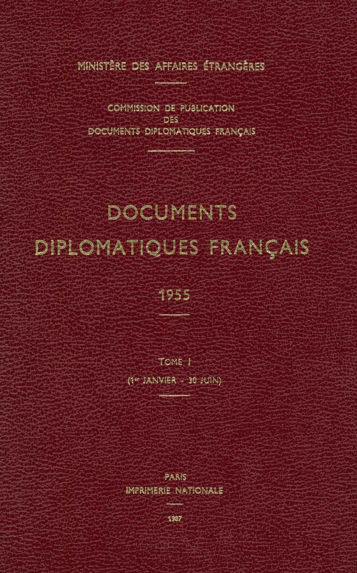 DOCUMENTS DIPLOMATIQUES FRANCAIS - 1955 - TOME I (1ER JANVIER - 30 JUIN)