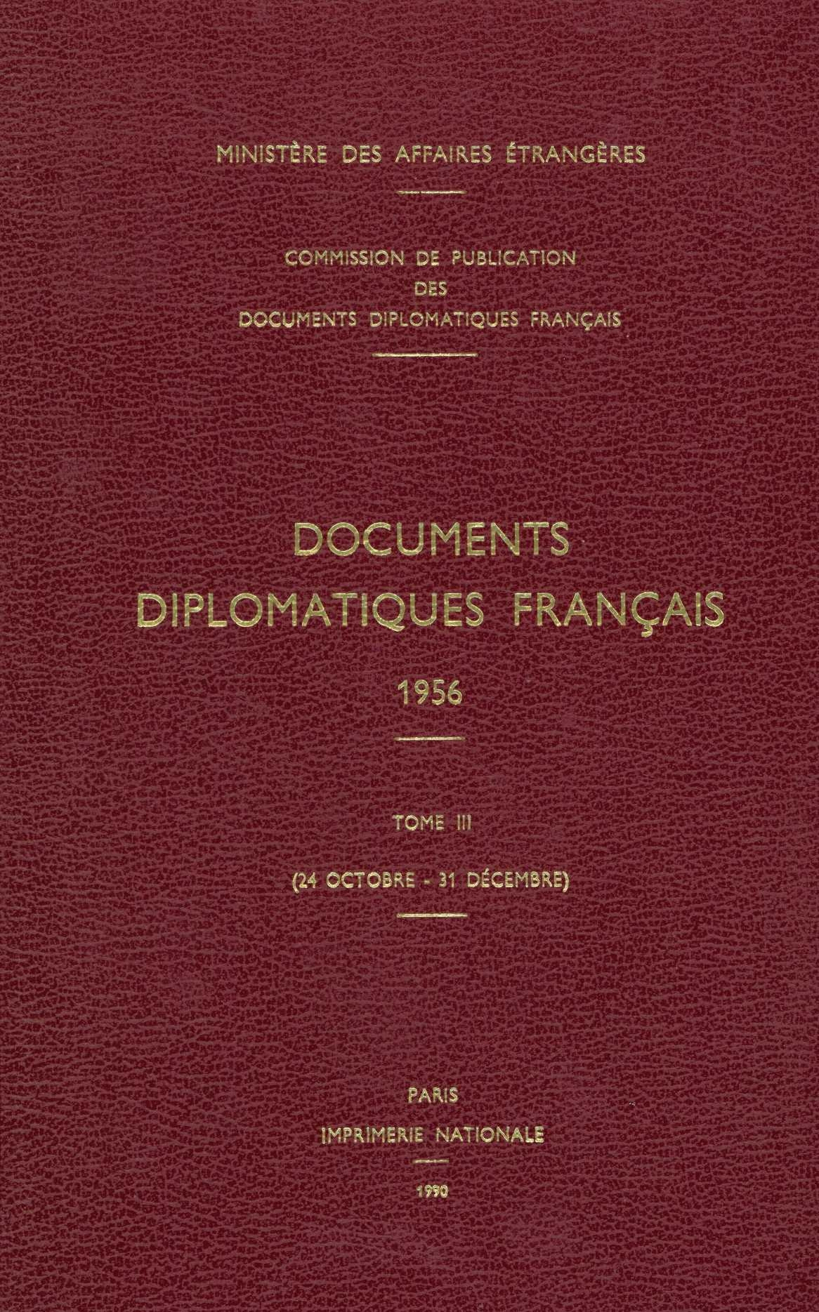 DOCUMENTS DIPLOMATIQUES FRANCAIS - 1956 - TOME III (24 OCTOBRE - 31 DECEMBRE)