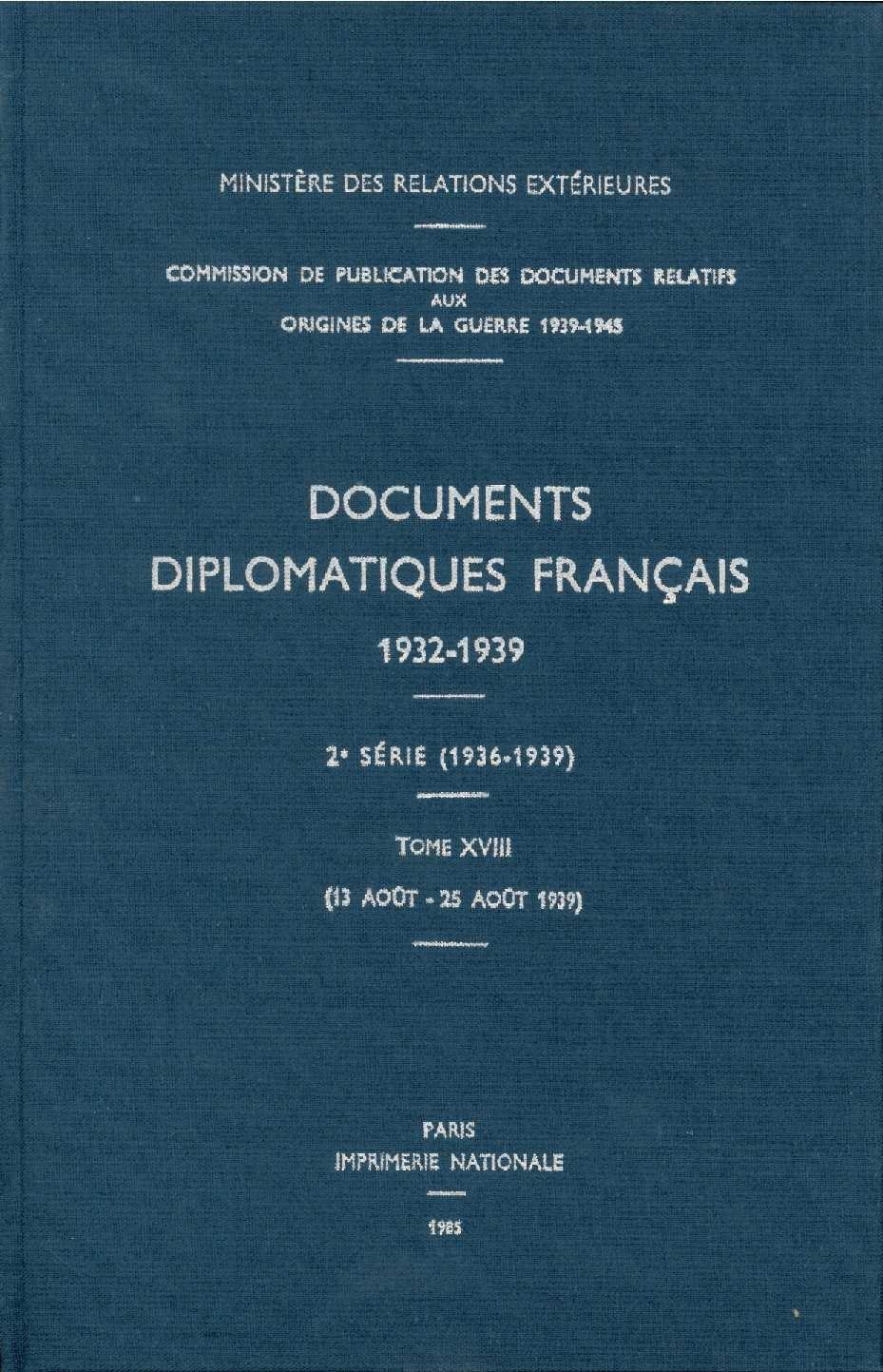 DOCUMENTS DIPLOMATIQUES FRANCAIS - 1939 - TOME V (13 AOUT - 25 AOUT)