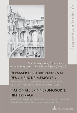 DEPASSER LE CADRE NATIONAL DES 'LIEUX DE MEMOIRE'/NATIONALE ERINNERUNGSORTE HINTERFRAGT
