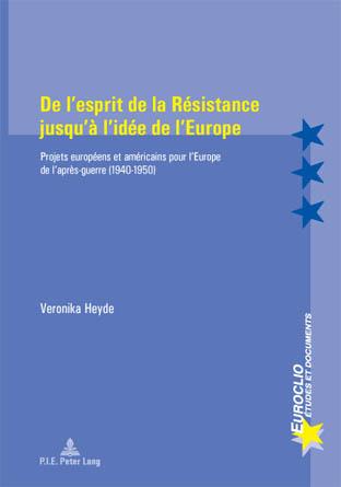DE L'ESPRIT DE LA RESISTANCE JUSQU'A L'IDEE DE L'EUROPE