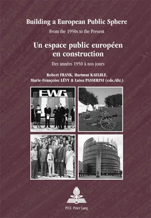 BUILDING A EUROPEAN PUBLIC SPHERE/UN ESPACE PUBLIC EUROPEEN EN CONSTRUCTION