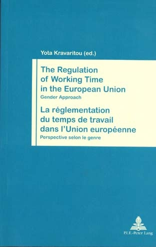 THE REGULATION OF WORKING TIME IN THE EUROPEAN UNION