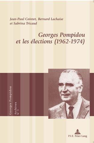 GEORGES POMPIDOU ET LES ELECTIONS (1962-1974)