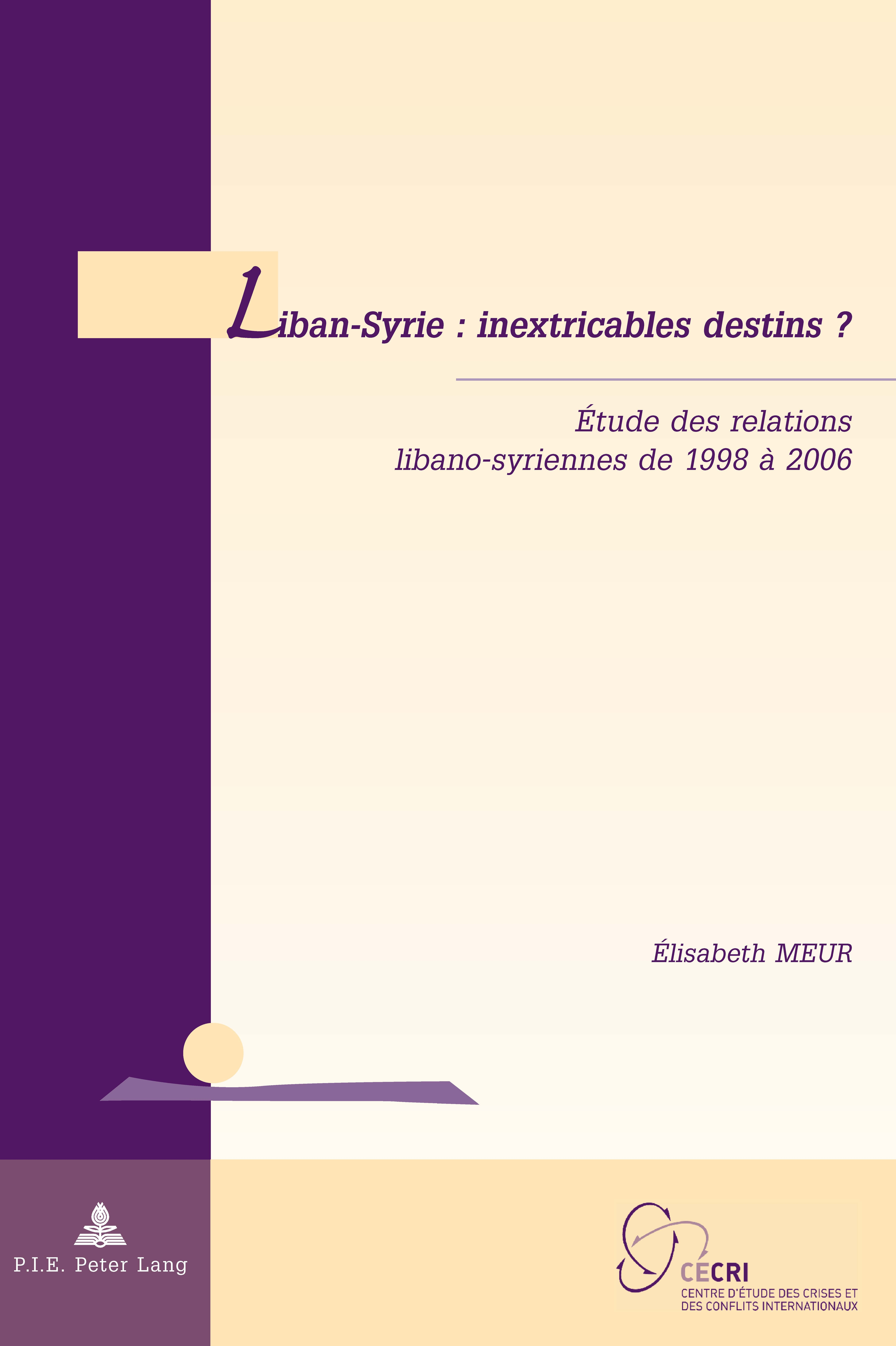 LIBAN-SYRIE: INEXTRICABLES DESTINS?