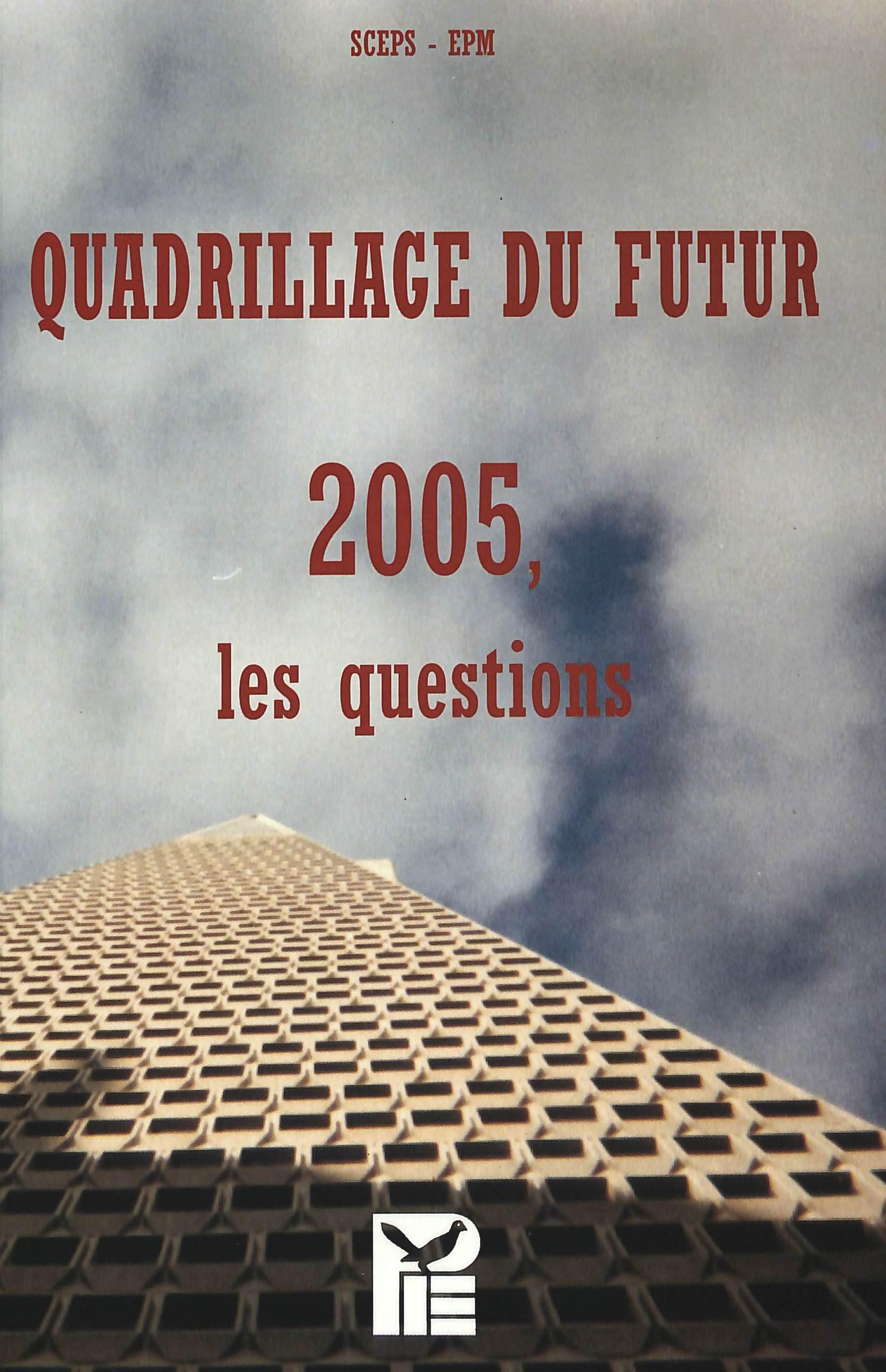 QUADRILLAGE DU FUTUR 2005 LES QUESTIONS